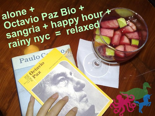 I found octavio paz's biography in spanish! went to happy hour by myself to read it at the bar on a rainy nyc day
