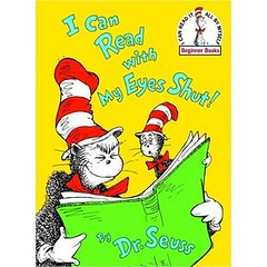 """I Can Read With My Eyes Shut"" by Dr. Seuss"