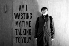 AM I WASTING MY TIME TALKING TO YOU ? (just.Luc) Tags: wood man grafitti letters uomo holz ghent gent hombre hout homme pannels