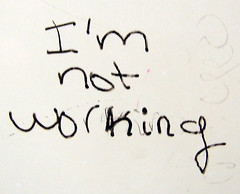 I'm not working