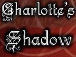 Charlotte´s Shadow