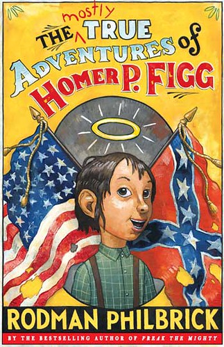 Review of the Day: The (Mostly) True Adventures of Homer P. Figg by Rodman Philbrick