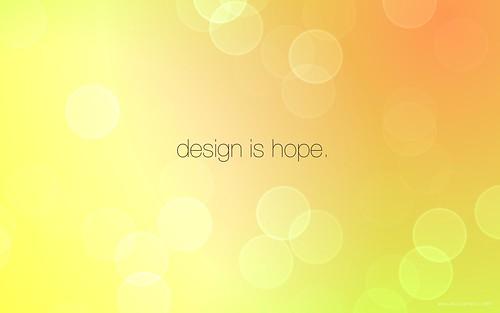 design_is_hope_1920x1200 by Desizn Tech.