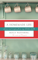 """A homemade life"" by Molly Wizenberg"