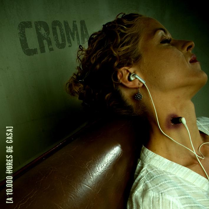 CROMA: A 10.000 Hores De Casa (Autoproducido 2009)
