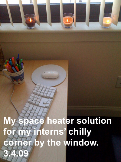 My space heater solution for my interns chilly corner by the window.