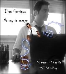 """Ilian Garrigus """" No way to escape"""""""