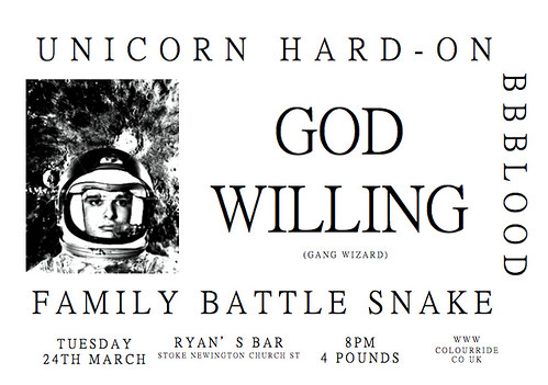 Thursday 24th March God Willing, Unicorn Hard-On, Family Battle Snake, BBBlood