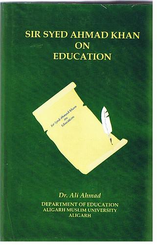 Sir Syed - Sir Sed Ahmad Khan on Education