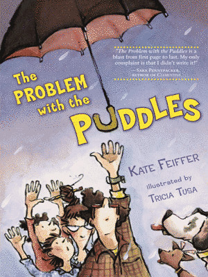 Review of the Day: The Problem with the Puddles by Kate Feiffer