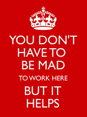 YOU DON'T HAVE TO BE MAD (Simon Clayson) Tags: poster meme parody procrastination bandwagon timewasting keepcalm isitanywonderweareinarecession
