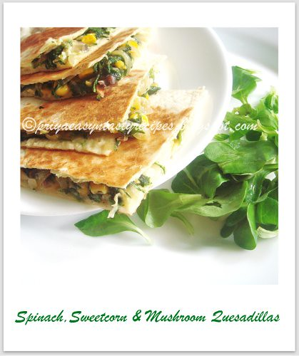 Spinach,sweetcorn & Mushroom Quesadillas