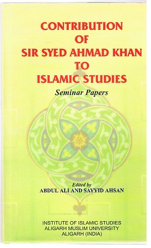 Sir Syed - Contribution of Sir Syed Ahmad Khan to Islamic studies