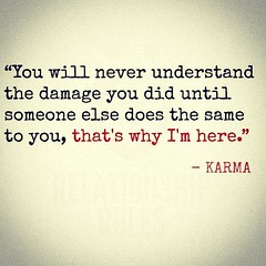 Let karma do the... (justlifelessons) Tags: life lessons wordsofwisdom quote day quotes thoughtoftheday thoughts lessonslearned li
