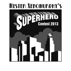 Mr. Xenomurphy's Superhero Contest 2013