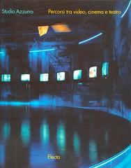 1995 -STUDIO AZZURRO,PERCORSI TRA VIDEO, CINEMA E TREATRO