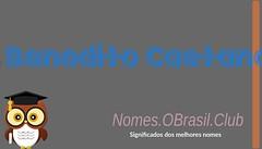 O SIGNIFICADO DO NOME BENEDITO CAETANO (Nomes.oBrasil.Club) Tags: significado do nome benedito caetano