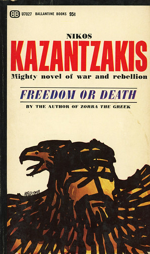 Ballantine Books U7027 - Nikos Kazantzakis - Freedom or Death