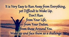 It's very easy to run away from everything #problemsolving... (justlifelessons) Tags: life lessons wordsofwisdom quote day quotes thoughtoftheday thoughts lessonslearned li