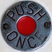 PUSH ONCE