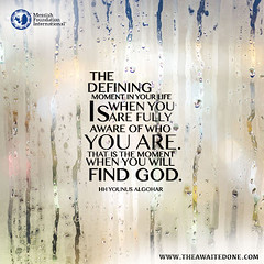 Quote of the Day: The Defining Moment... (Mehdi/Messiah Foundation International) Tags: divine divinity enlightenment god godly moment quote quoteoftheday quotes realisation realization selfawareness selfrealisation selfrealization spirituality younusalgohar