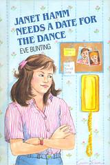 Janet Hamm Needs a Date for the Dance by Eve Bunting (Kitten Moon) Tags: fiction romance highschool teen novel 1986 youngadult 1980s juniorhigh evebunting especiallyforgirls anniosa