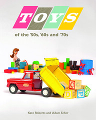 Toys of the \'50s, \'60s, and \'70s