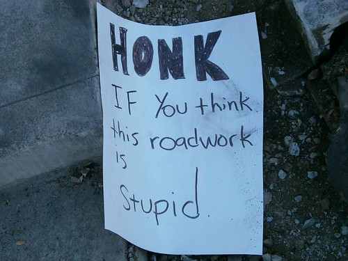 HONK if you think this roadwork is stupid.