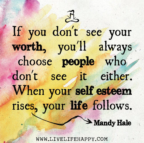 """If you don't see your worth, you'll alwa..."
