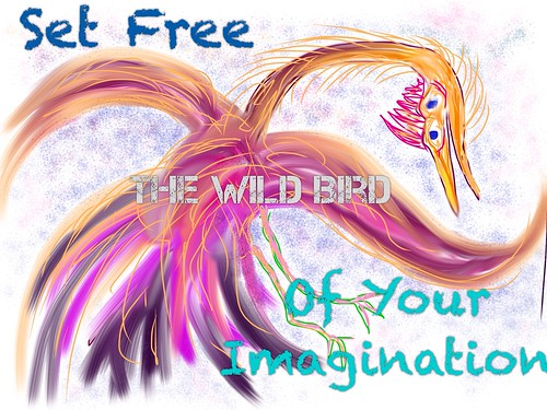 """Set Free the Wild Bird of Your Imagination • <a style=""""font-size:0.8em;"""" href=""""http://www.flickr.com/photos/55284268@N05/11310730556/"""" target=""""_blank"""">View on Flickr</a>"""