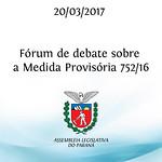 Fórum de debate sobre a Medida Provisória 752/16