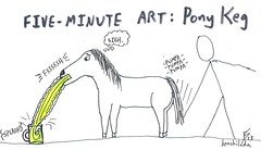 Five Minute Art - Pony Keg (benchilada) Tags: horse art beer five things cant pony draw keg minute thingsicantdraw fiveminuteart goddamnitiseriouslycantdrawahorsebutidontwanttolookuphowtodrawthembecausepeopleinexplicablylikemydogponies