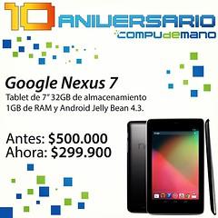 !Aniversario @Compudemano! Google Nexus 7 por tan solo $299.900, aprovecha que nos quedan pocas unidades. #10años #cadadiamejor