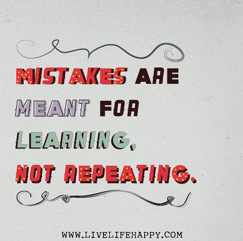 Mistakes are meant for learning, not rep by deeplifequotes, on Flickr