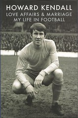 Howard Kendall Love Affairs And Marriage My Life In Football (Bob Latchford) Tags: