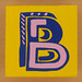 Bob and Roberta Smith Alphabet Block Letter B