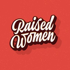 Raised by Women (Kyle J. Letendre) Tags: lettering womens day typography letter letters custom type typographic script dimensional shadow brush