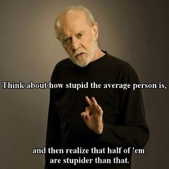George Carlin on stupid people (Future Fun) Tags: laughing fun funny lol humor freaky laugh epic fail
