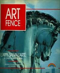 1992 -ART FENCE-L'AERE SALVA L'ARTE-99OPERE DEGLI ARTISTI DI BRERA PER L'ARCO DELLA PACE