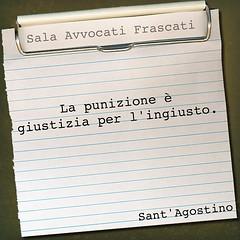 Sant'Agostino (SALA AVVOCATI) Tags: saf giustizia santagostino citazione punizione aforisma ingiusto salaavvocatifrascati salaavvocati