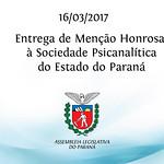 Entrega de Menção Honrosa à Sociedade Psicanalítica do Estado do Paraná 16/03/2017