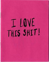 """""""I Love this Shit"""", 2014 zine by Stefan (fotoflow / Oscar Arriola) Tags: zine love america this us united american shit states 2014"""