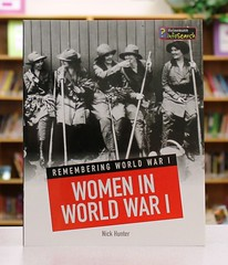 Women In World War I (Vernon Barford School Library) Tags: world new school woman reading one 1 book high women war 1st library libraries nick reads books read paperback worldwari cover junior worldwarone hunter covers bookcover middle vernon biography firstworldwar recent worldwar bookcovers nonfiction paperbacks worldwar1 1stworldwar barford softcover heinemann i vernonbarford softcovers infosearch 9781484601037