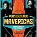 PERSIGUIENDO A MAVERICKS - CHASING MAVERICKS