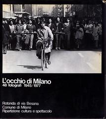 1970 -L'OCCHIO DI MILANO,45 fotografi 1945-1977