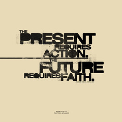Present Action, Future Faith (pluxco) Tags: typography design graphicdesign graphic action faith future type present plux pluxco
