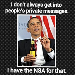 I have the NSA (Jesse 1974) Tags: man guy beer private poster beard point funny call message phone xx president humor ad right email advertisement have dont civil dos rights record always invade constitution pointing messages obama hussein invasive dosequis barack nsa intrude violate equis intercept ndaa flickrandroidapp:filter=none
