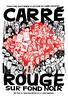 "carré_rouge_sur_fond_noir_affiche <a style=""margin-left:10px; font-size:0.8em;"" href=""http://www.flickr.com/photos/78655115@N05/12938730505/"" target=""_blank"">@flickr</a>"