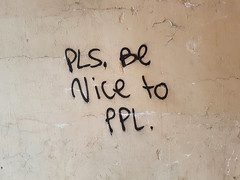 Please be nice to people (Exile on Ontario St) Tags: please be nice people graffiti written words wall pls ppl abbreviation lucienlallier montreal paint tag train bridge viaduc overpass underpass message positive motivation uplifting kindness human humans society lucien lallier montréal tunnel pont ask canadian canada friendly