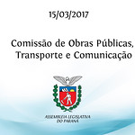 Comissão de Obras Públicas, Transporte e Comunicação 15/03/2017